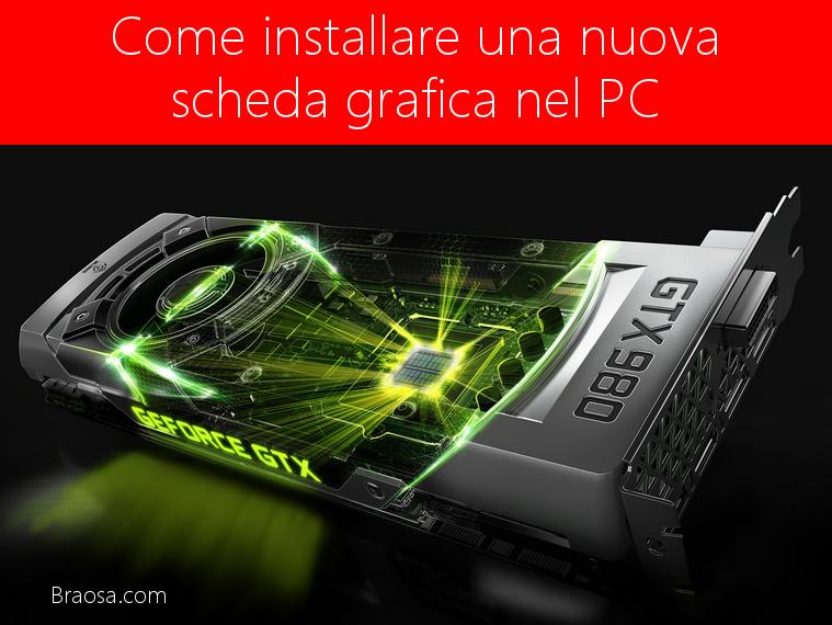 Come aggiornare e installare una nuova scheda grafica nel PC