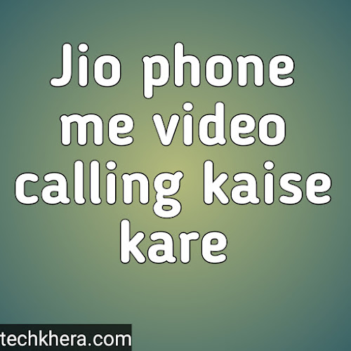 Jio phone mein video calling kaise karen