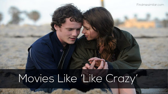 Movies Like 'Like Crazy'