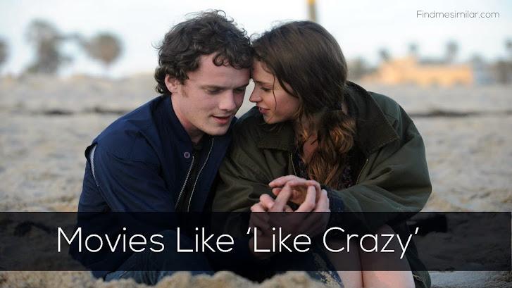 Movies Like 'Like Crazy'