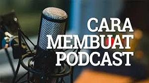 Cara Membuat Podcast
