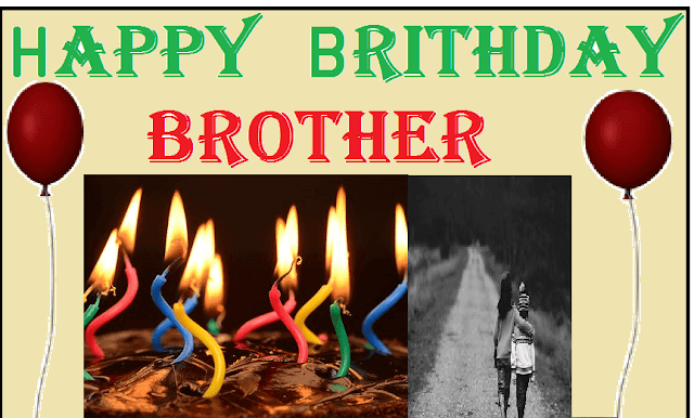 Happy Brithday Brother