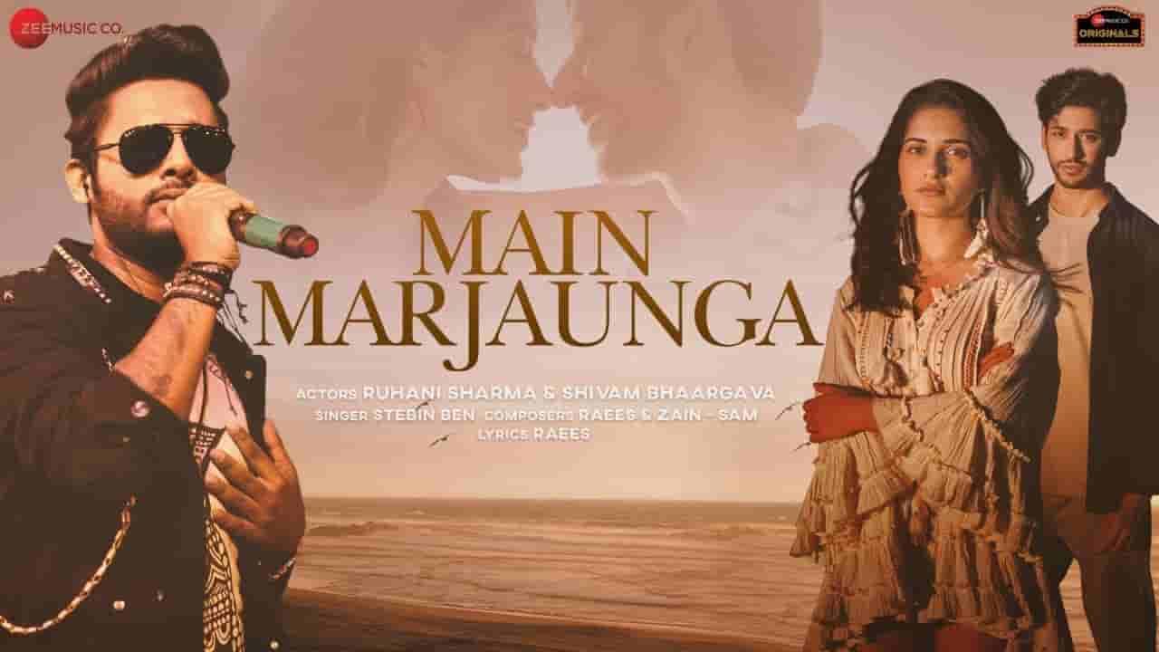 Main marjaunga lyrics Stebin Ben Hindi Song