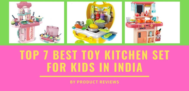 Top 7 Best Toy Kitchen Set of Kids in India (boys and girls) - Best kitchen cooking set with price buy on amazon