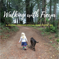 Walking with Freya; A Journey Through Special Needs Parenting