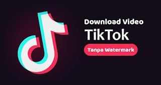 cara mudah download video tik tok tanpa watermark