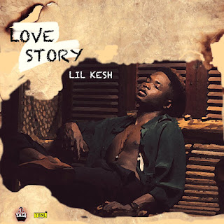 "music: Lil Kesh - ""Love story"""