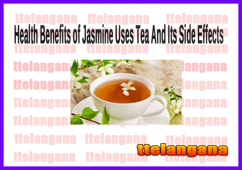 Health Benefits of Jasmine Uses Tea And Its Side Effects