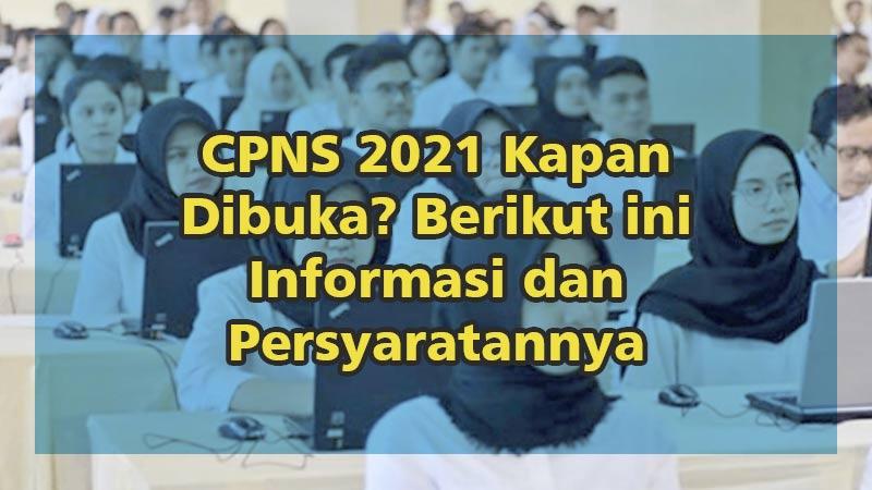 CPNS 2021 Kapan Dibuka? Berikut ini Informasi dan Persyaratannya
