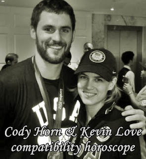 Cody Horn and Kevin Love compatibility love horoscope