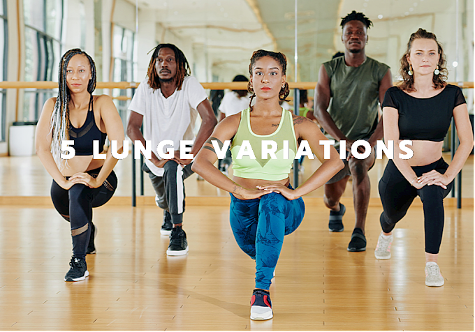 5 Lunge Variations To Switch Up Your Workout Routine With Video Instruction