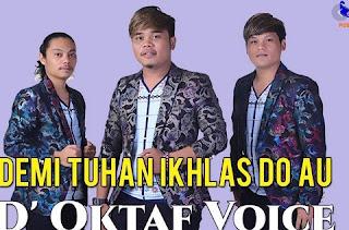 Lirik Lagu D'Oktaf Voice - Demi Tuhan Ikhlas Do Au
