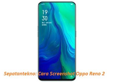 Penggunaan perangkat Android tidak bisa terlepas dari kebutuhan screenshot layar di peran Cara Screenshot Oppo Reno 2, Begini Caranya