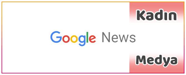 Kadın Medya Google News