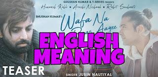 Wafa Na Raas Aayee Lyrics Meaning in English  – Jubin Nautiyal