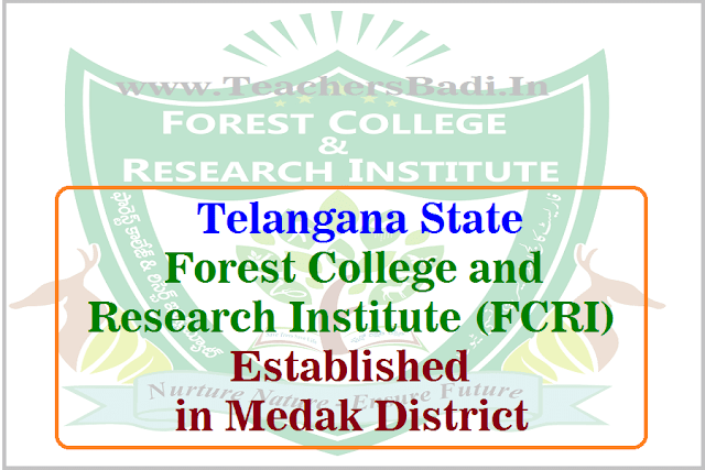 TS Forest College and Research Institute,TSFCRI,Medak District