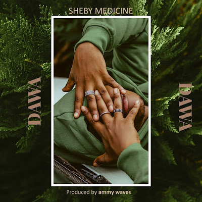 AUDIO | Sheby Medicine - Dawa | Download New song