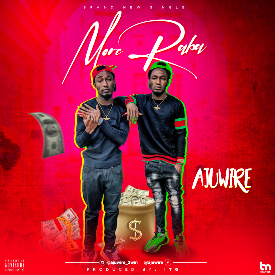 MUSIC: Ajuwire 2wins – More Raba (Mp3)