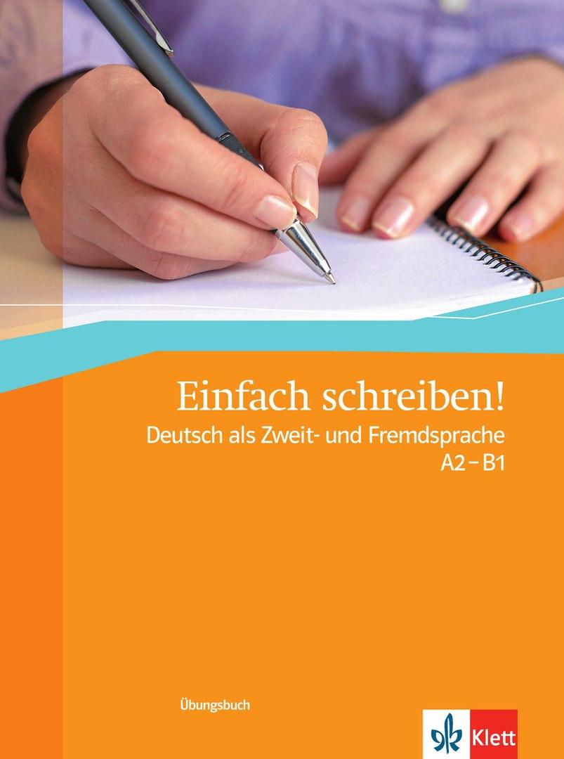 Alles Zum Deutschlernen Einfach Schreiben A2 B1 übungen Und Lösungen
