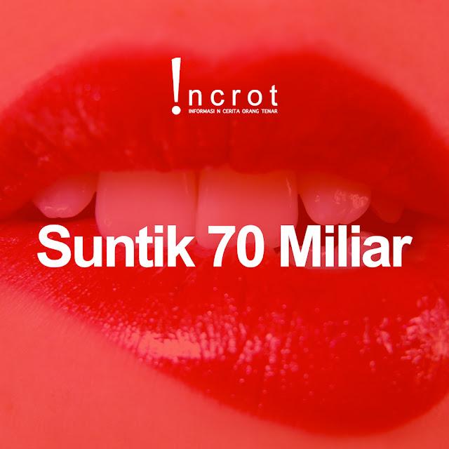 #incrot : Suntik 70 Miliar