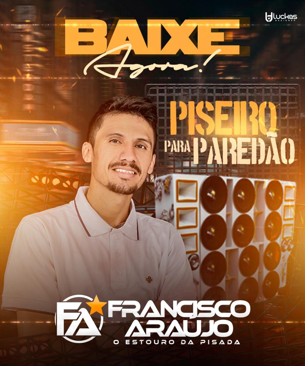 Francisco Araújo - EP - Piseiro Para Paredão - Outubro - 2020