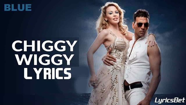 Chiggy Wiggy Lyrics - Kylie Minogue, Sonu Nigam