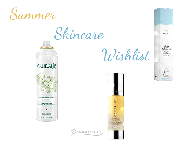 Skincare products I want this summer: weightless moisturizers, oil-free sunscreens and refreshing face mists!