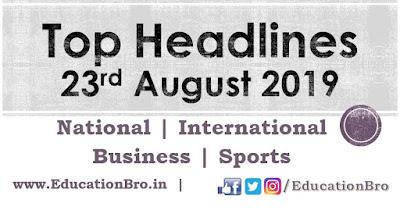 Top Headlines 23rd August 2019: EducationBro