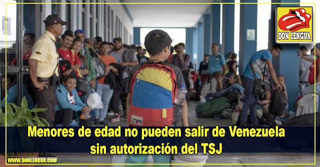 Menores de edad no pueden salir de Venezuela sin autorización del TSJ