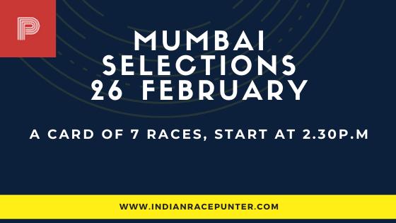 Mumbai Race Selections 26 February,  India Race Tips by indianracepunter,  Kolkata Race Selections by indianracepunter