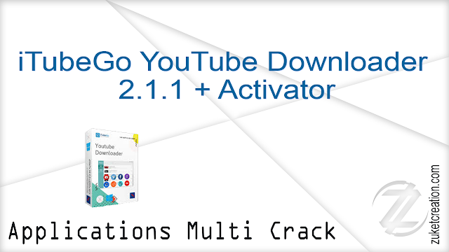 iTubeGo YouTube Downloader 2.1.1 + Activator