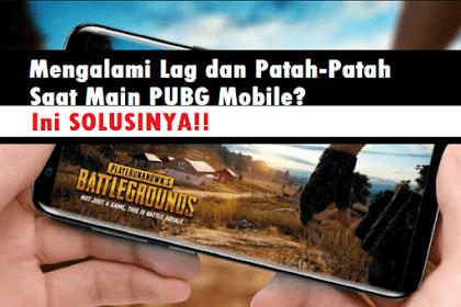 Cara Mudah Agar PUBG Mobile tidak Patah Patah saat Dimainkan