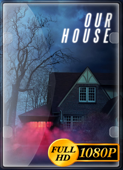Pelicula Our House (2018) FULL HD 1080P LATINO/INGLES Online imagen