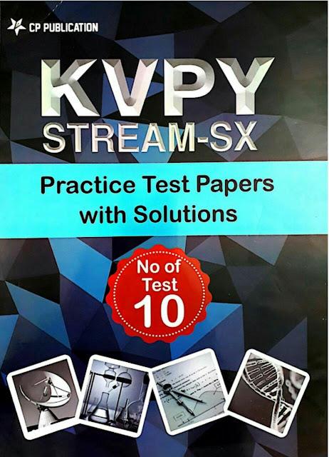 KVPY Stream-SX Practice Set : For Kishore Vaigyanik Protsahan Yojana Exam (KVPY Exam) PDF Book
