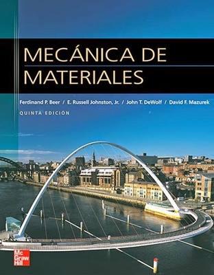 Mecánica de materiales, 5ta Edición – Ferdinand P. Beer, E. Russell Johnston, John T. Dewolf y David F. Mazurek