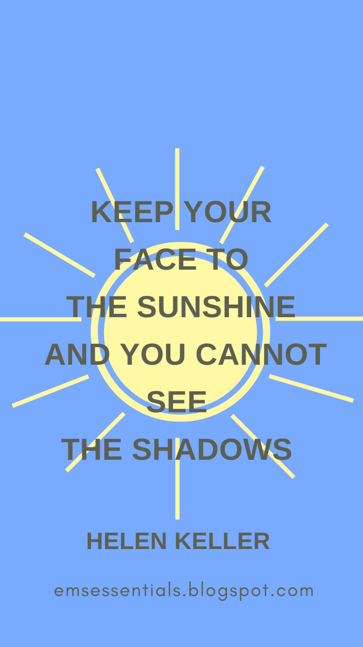 keep your face to the sunshine helen keller quote
