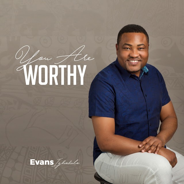 [Music] You Are Worthy - Evans Ighodalo