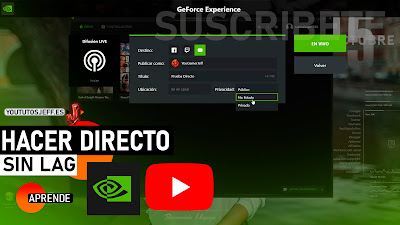 Como Hacer un Directo en Youtube con Nvidia GeForce Experience ShadowPlay