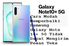 Cara Mudah Memperbaiki Samsung Galaxy Note 10+ 5G Tidak Dapat Mengirim Pesan Teks