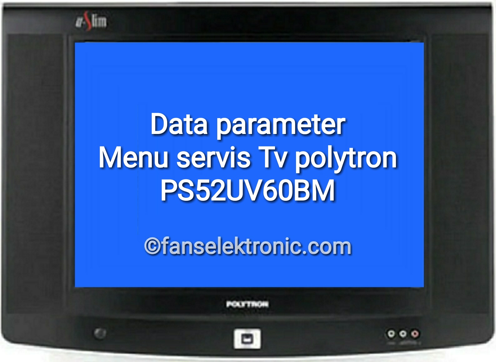 Menu servis data parameter tv polytron