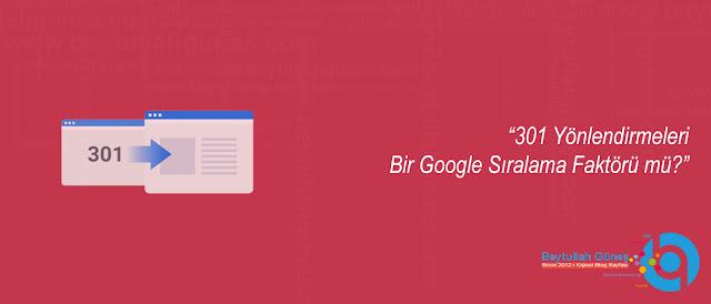 301 Yönlendirmeleri Bir Google Sıralama Faktörü mü