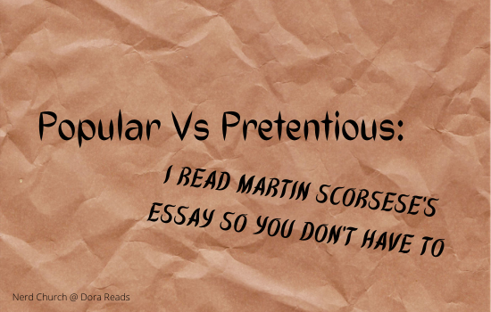 'Popular Vs Pretentious: I Read Martin Scorsese's Essay So You Don't Have To' against a crinkled brown-paper background