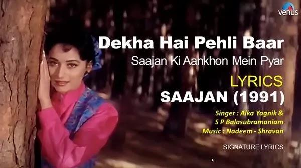 Dekha Hai Pehli Baar Lyrics - Alka Yagnik - SAAJAN