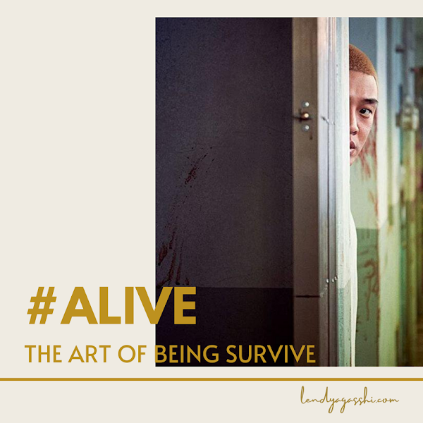 #Alive : The Art of Being Survive