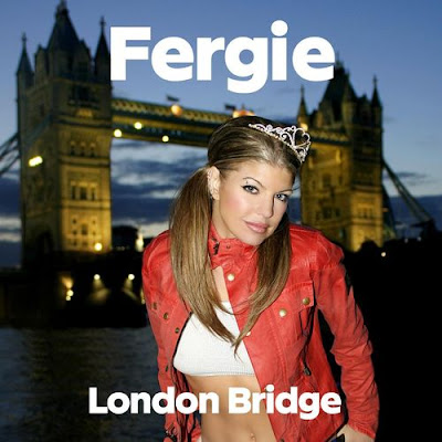 "FERGIE ""London Bridge"""