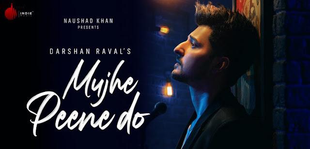 """मुझे पीने दो MUJHE PEENE DO LYRICS HINDI,ENGLISH – DARSHAN RAVAL """"Mujhe Peene Do Lyrics"""" by Darshan Raval is latest Hindi song"""