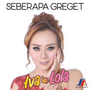 Iva Lola - Seberapa Greget