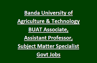 Banda University of Agriculture & Technology BUAT Associate, Assistant Professor, Subject Matter Specialist Govt Jobs