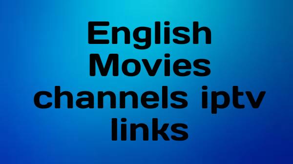 English Movies channels iptv links