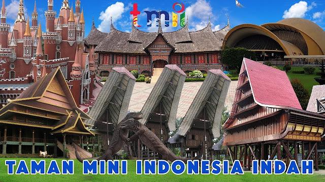 Taman Mini indonesia Indah dan Wahana Di Dalamnya